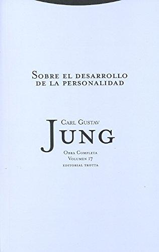 Sobre El Desarrollo De La Personalidad - Volumen 17 (Obra Completa de Carl Gustav Jung)