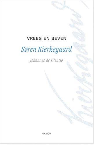 Vrees en beven: dialectische lyriek door Johannes de Silentio (Søren Kierkegaard werken, Band 1)