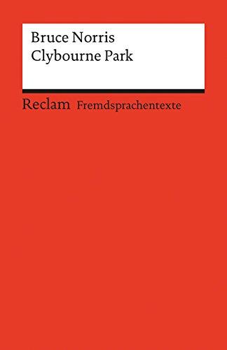 Clybourne Park: A Play in Two Acts. Englischer Text mit deutschen Worterklärungen (Reclams Universal-Bibliothek)