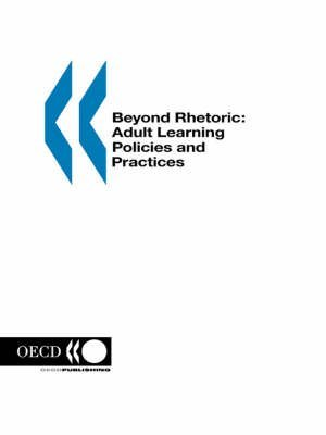 By OECD. Published by : OECD Publishing Beyond Rhetoric: Adult Learning Policies and Practices Paperback - February 2003