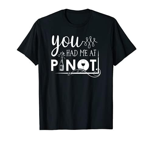 Me has engañado con el Pinot - Camiseta divertida Camiseta