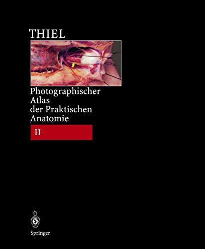 Photographischer Atlas der Praktischen Anatomie II: Hals, Kopf, Rücken, Brust, Obere Extremität inkl.Begleitband mit Nomina anatomica und Index