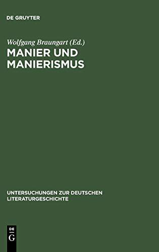 Manier und Manierismus (Untersuchungen zur deutschen Literaturgeschichte, 106, Band 106)