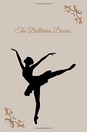 The Ballerina Diaries: Journal/Notebook For Ballerina