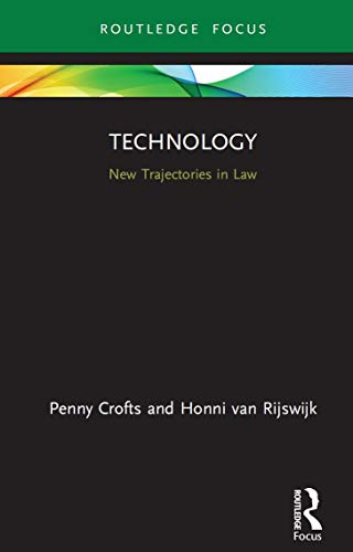 Technology: New Trajectories in Law (English Edition)