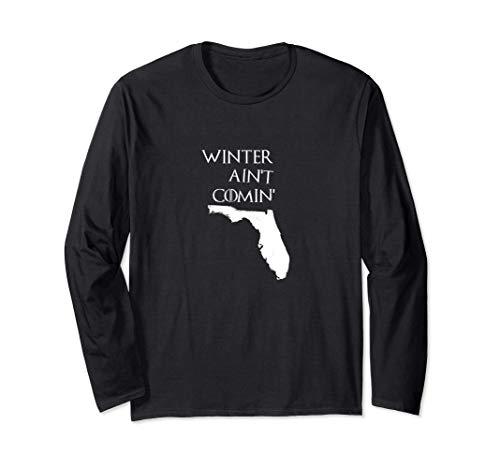 WINTER AINT COMING   Florida Long Sleeve T-Shirt