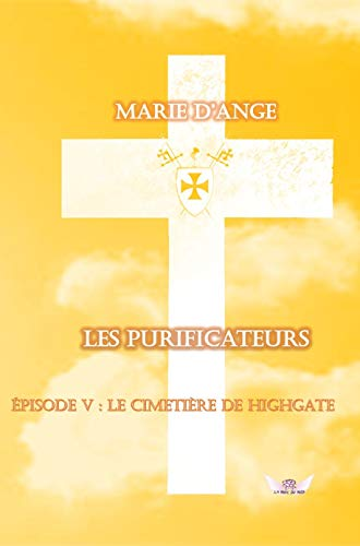Les Purificateurs 5: Le cimetière de Highgate PDF Books