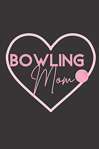 Bowling Mom Pink Bowling Ball Daily Journal: Diary for Moms Who Love to Bowl, Support the Bowling League, or Cheer on Their Favorite Bowlers