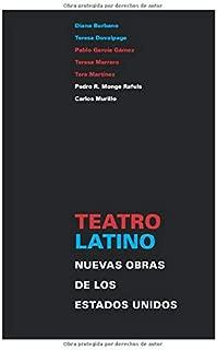 Teatro Latino: Nuevas Obras de los Estados Unidos (Spanish Edition)