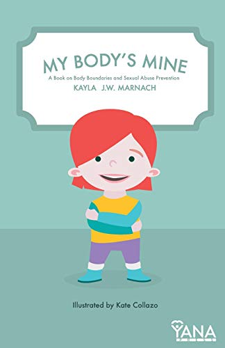 My Body's Mine: A Book on Body Boundaries and Sexual Abuse Prevention (Can-Do Kids Series) (Volume 1)