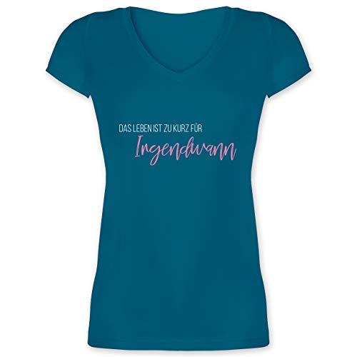 Statement - Das Leben ist zu kurz für Irgendwann - L - Türkis - t-Shirt mit lustigen sprüchen - XO1525 - Damen T-Shirt mit V-Ausschnitt