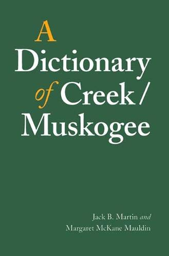 Compare Textbook Prices for A Dictionary of Creek/Muskogee Studies in the Anthropology of North American Indians Illustrated Edition ISBN 9780803283022 by Martin, Jack B.,Mauldin, Margaret McKane
