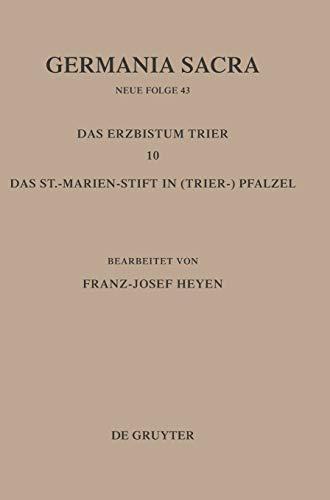 Germania Sacra: Germania Sacra, Neue Folge, Bd.43 : Die Bistümer der Kirchenprovinz Trier. Das Erzbistum Trier: Bd 43: Das St. Marien-Stift im (Trier-)Pfalzel