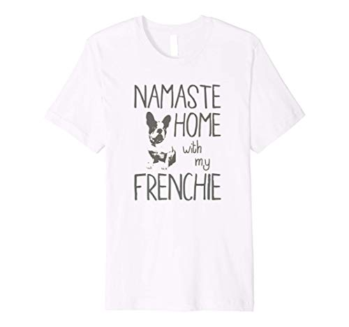 Namaste Home with My Frenchie Cute French Bulldog Gifts Premium T-Shirt