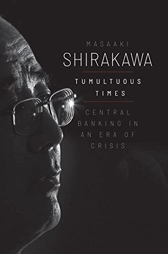 Tumultuous Times: Central Banking in an Era of Crisis (Yale Program on Financial Stability Series) (English Edition)