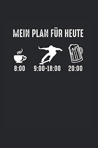 Mein Plan für heute Kaffe Skaten Bier: Skateboard Skater Notizbuch Tagebuch Liniert A5 6x9 Zoll Logbuch Planer Geschenk