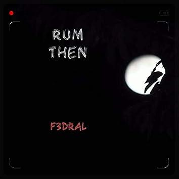 Rum Then