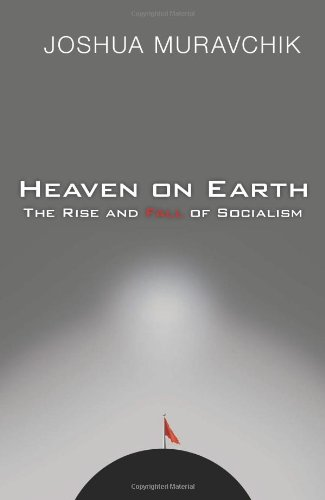 Heaven on Earth: The Rise and Fall of Socialism