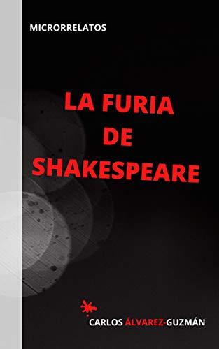 La Furia de Shakespeare (Microrrelatos existenciales nº 1) (Spanish Edition)