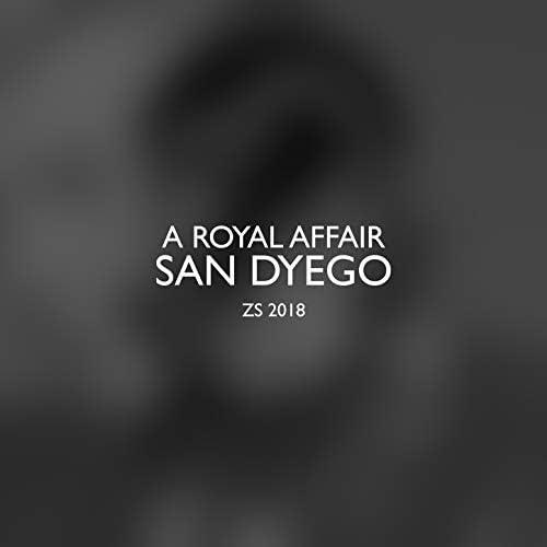 San Dyego & A Royal Affair