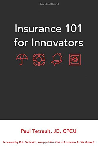 Compare Textbook Prices for Insurance 101 for Innovators  ISBN 9798680741153 by Tetrault, Paul,Galbraith, Rob