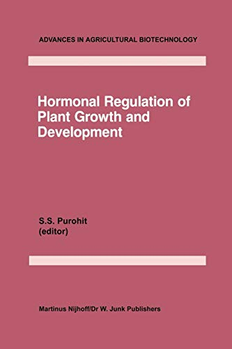 Hormonal Regulation of Plant Growth and Development: Vol 1 (Advances in Agricultural Biotechnology (16), Band 16)