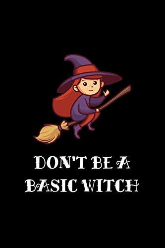 Don't Be A Basic Witch: Dotted Notizbuch mit Punkteraster A5 - Hexe Halloween Besen Spruch Geschenk