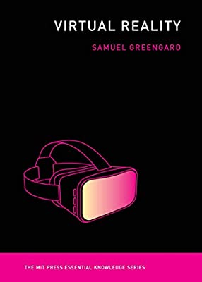 Virtual Reality (The MIT Press Essential Knowledge series)
