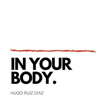 In Your Body.