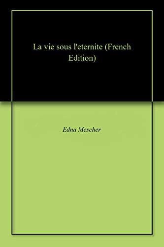 La vie sous l'eternite (French Edition)