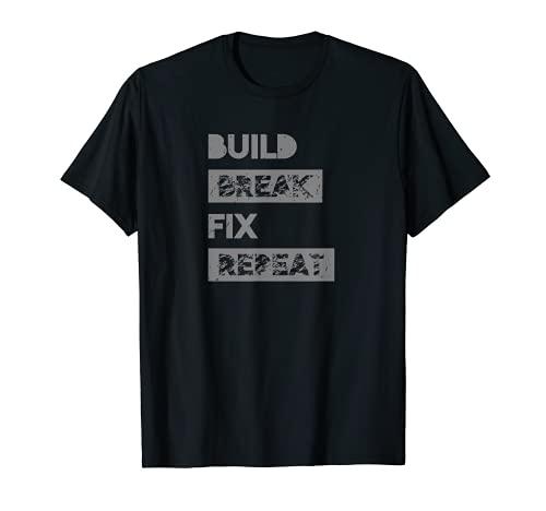 Break Fix erstellen Wiederholen T-Shirt