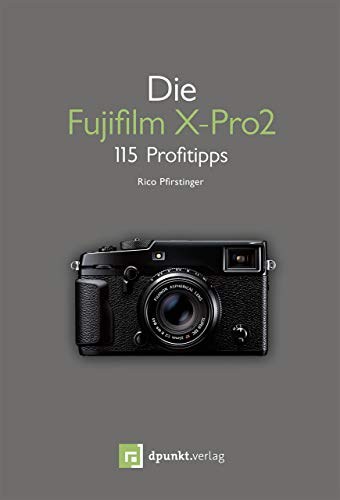 Die Fujifilm X-Pro 2: 115 Profitipps