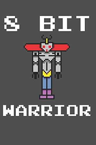 8 Bit Warrior: Retro Vintage Gaming Notebook Journal Or Diary With 100+ Pages Of Lined & Blank Papers. PC Or Console Videogames Lover Guestbook Or Memory Book