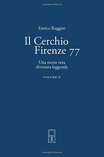 Il Cerchio Firenze 77 Volume II: Una storia vera divenuta leggenda: 2