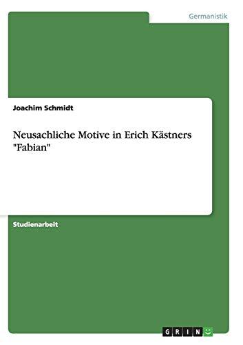 """Neusachliche Motive in Erich Kästners """"Fabian"""""""