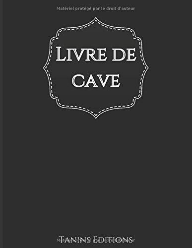 Livre de cave: Répertoire bouteilles de vin   Fiche détaillées à remplir : identité du vin, achat, conservation, stock, dégustation...