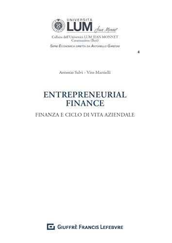 Entrepreneurial finance. Finanza d azienda e ciclo di vita dell impresa