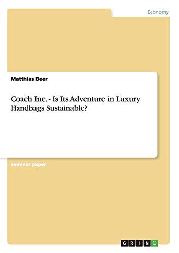 Coach Inc. - Is Its Adventure in Luxury Handbags Sustainable?