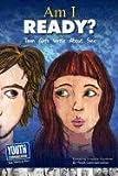 Am I Ready? Teen Girls Write about Sex - Virginia Vitzthum