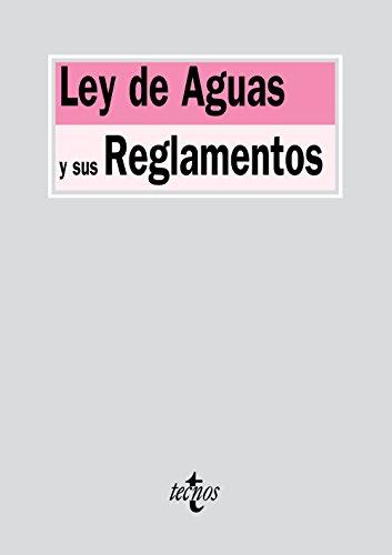 Ley de Aguas y sus Reglamentos (Derecho - Biblioteca de Textos Legales)