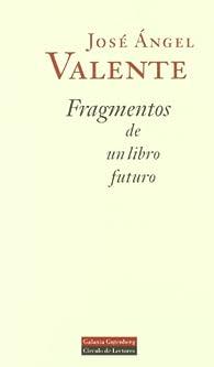 Fragmentos de un libro futuro par  José Ángel Valente