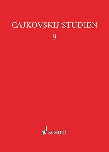 Existenzkrise und Tragikomödie: Cajkovskijs Ehe: Eine Dokumentation (Cajkovskij-Studien)