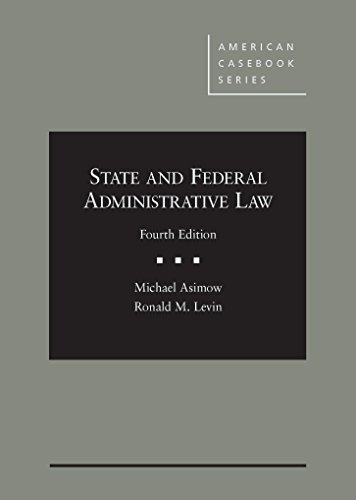 Compare Textbook Prices for State and Federal Administrative Law, 4th American Casebook Series 4 Edition ISBN 9780314283795 by Asimow, Michael,Levin, Ronald