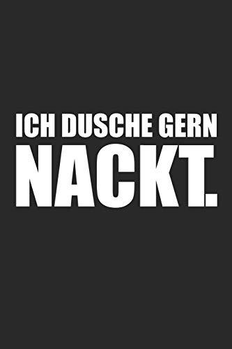 Ich dusche gern nackt.: Notizbuch für Nacktduscher | A5 | Punkteraster | blanko