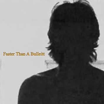 Faster Than A Bulleitt