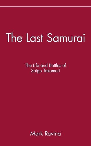 The Last Samurai: The Life and Battles of Saigo Takamori (English Edition)