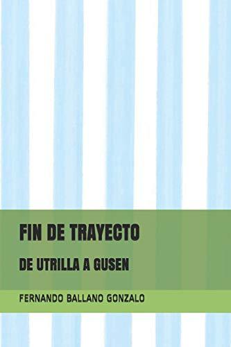 FIN DE TRAYECTO: DE UTRILLA A GUSEN