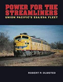 Power for the Streamliners: The Union Pacific's E8A/E9A Fleet