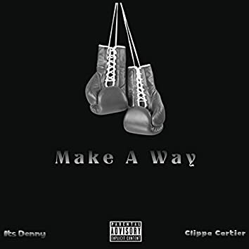 Make A Way (feat. It's Denny)
