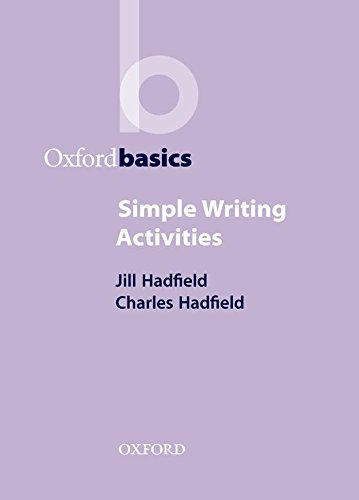Hadfield, J: Simple Writing Activities (Oxford Basics)